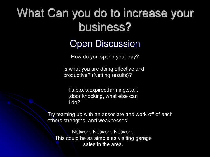What Can you do to increase your business?