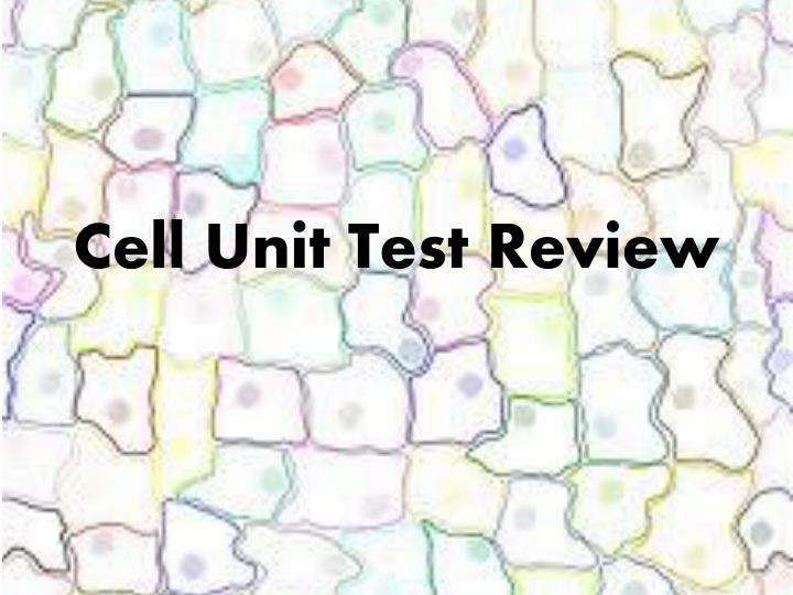 cell unit test review n.