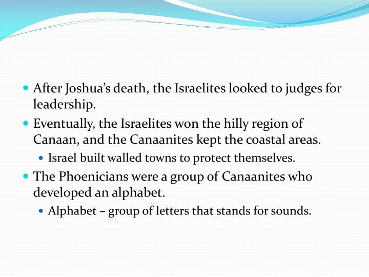 After Joshua's death, the Israelites looked to judges for leadership.