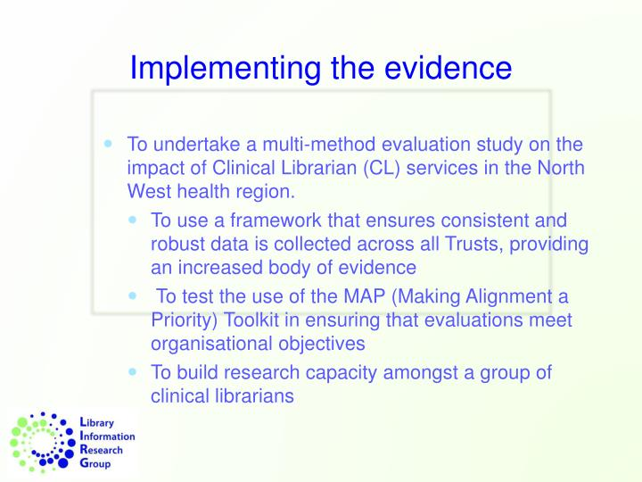 Implementing the evidence