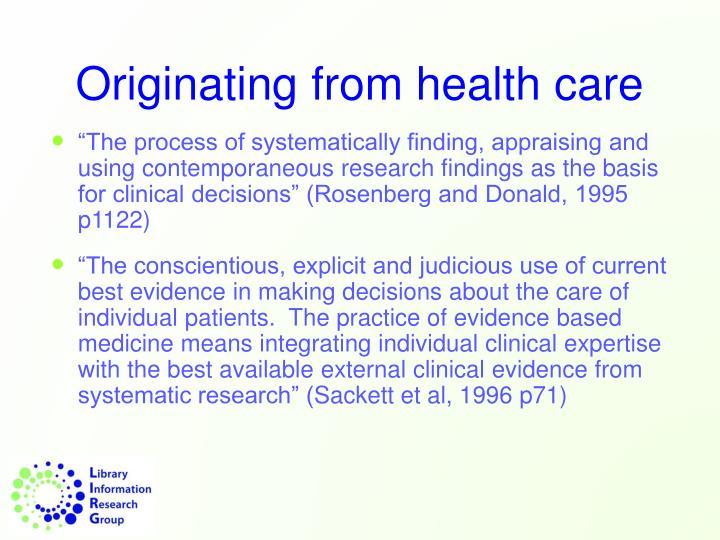 Originating from health care