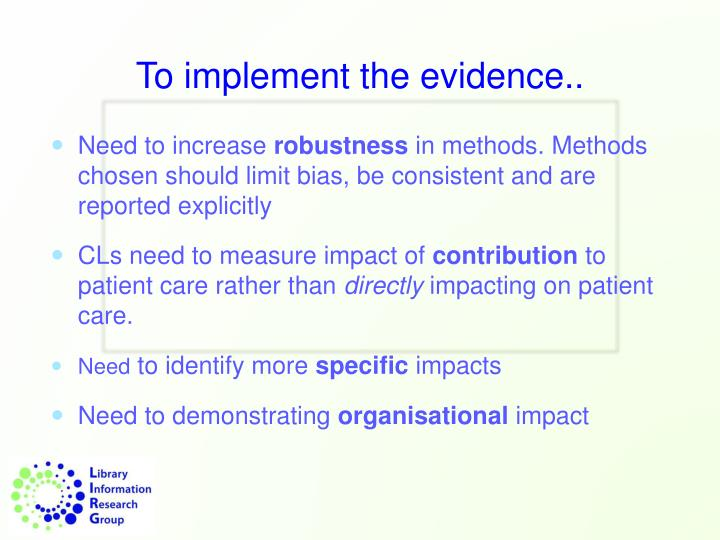 To implement the evidence..
