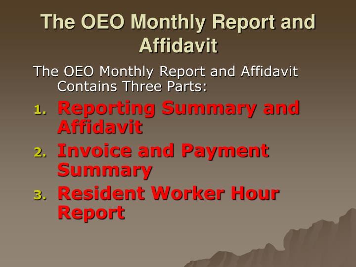 The oeo monthly report and affidavit