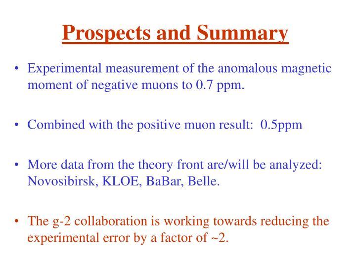 Prospects and Summary