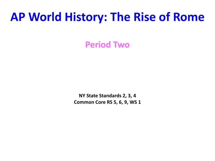 PPT - AP World History: The Rise of Rome PowerPoint
