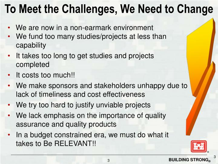 To Meet the Challenges, We Need to Change