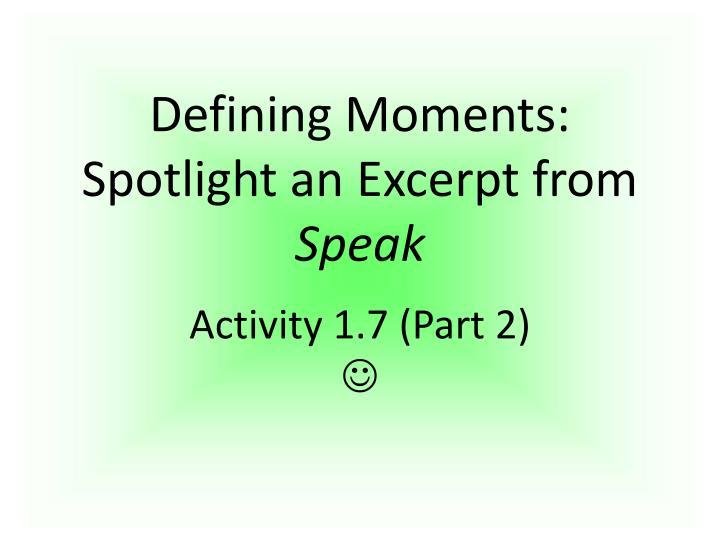 Defining moments spotlight an excerpt from speak