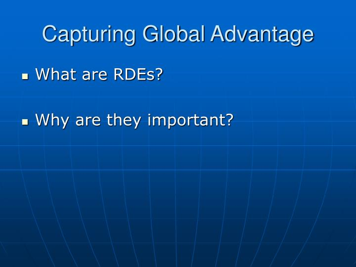 Capturing global advantage
