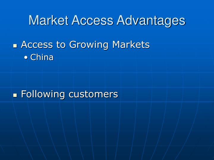 Market Access Advantages