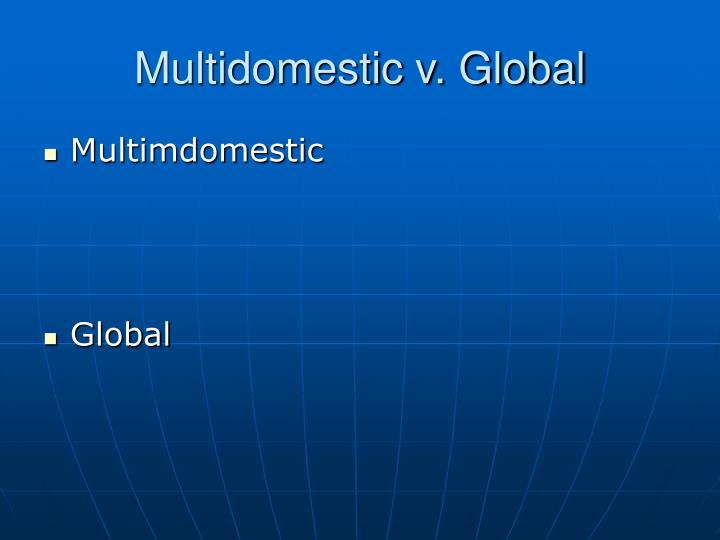 Multidomestic v. Global