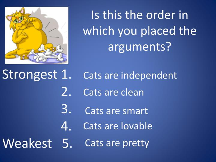 Is this the order in which you placed the arguments?