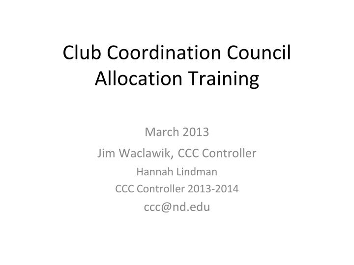 club coordination council allocation training n.