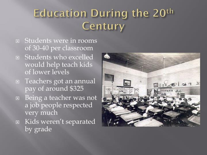 Education during the 20 th century