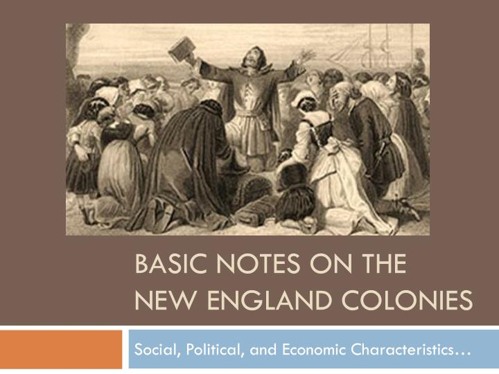 basic notes on the new england colonies n.