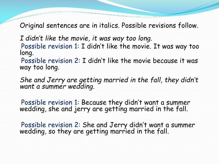 Original sentences are in italics. Possible revisions follow.