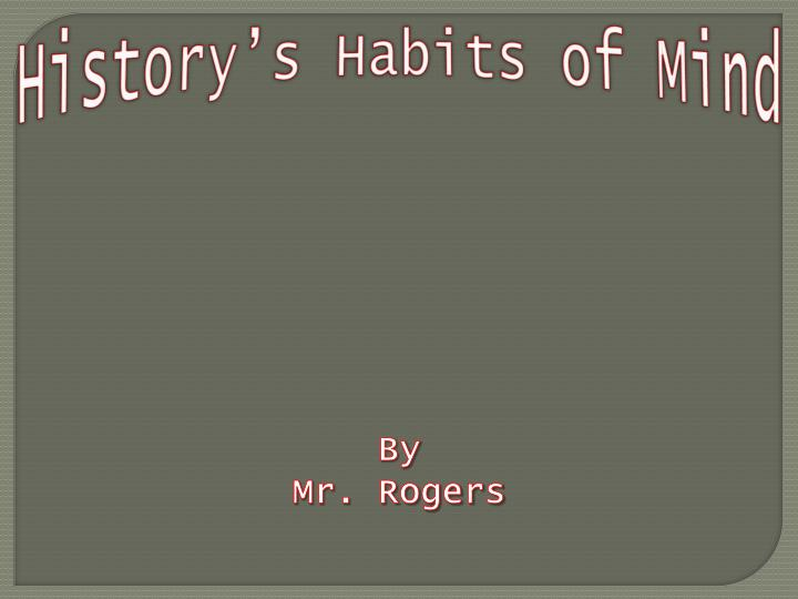 History s habits of mind