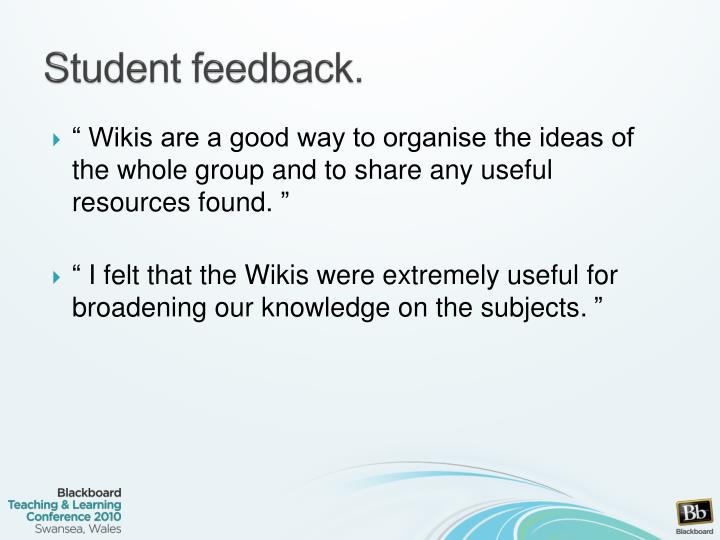 Student feedback.