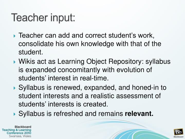Teacher input: