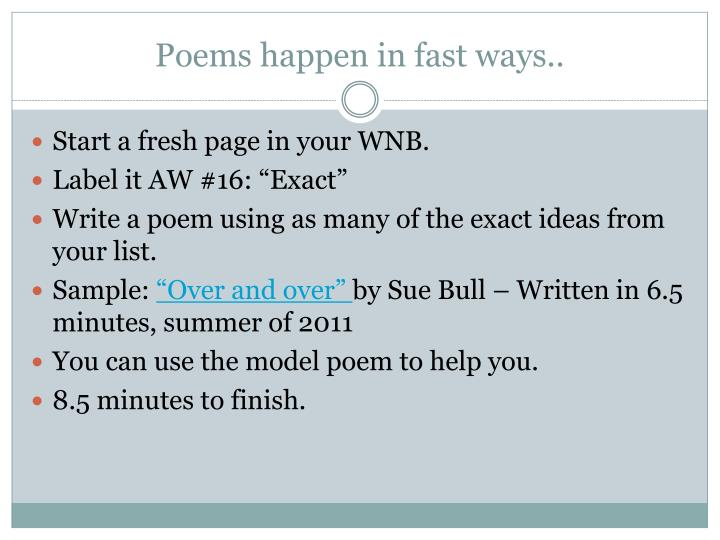 Poems happen in fast ways..