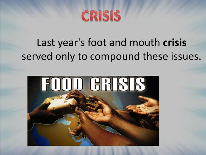 Last year s foot and mouth crisis served only to compound these issues