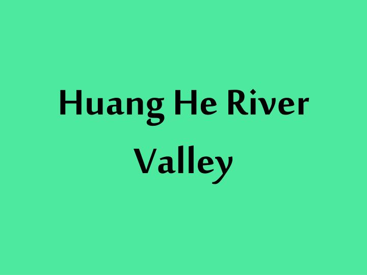 Huang He River Valley
