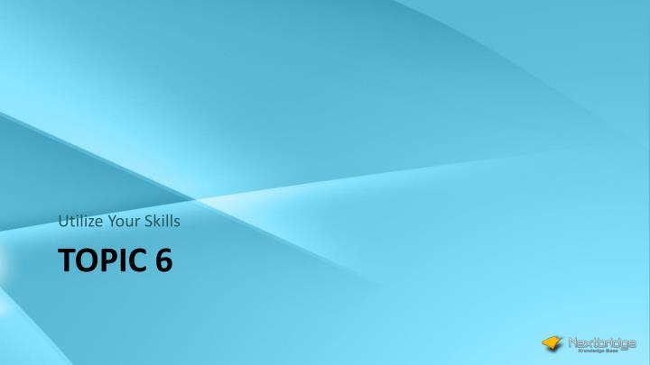 Utilize Your Skills