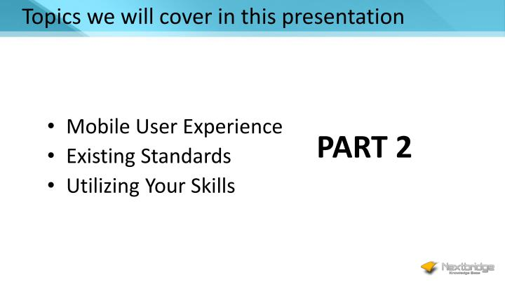 Topics we will cover in this presentation