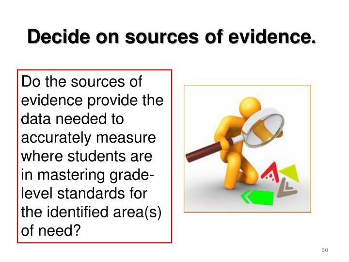 Decide on sources of evidence