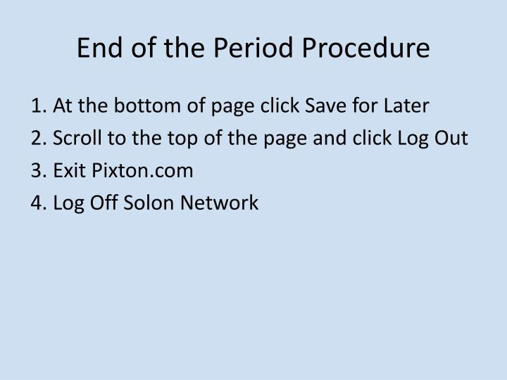 End of the Period Procedure