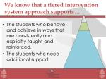 we know that a tiered i ntervention system approach supports