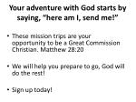your adventure with god starts by saying here am i send me