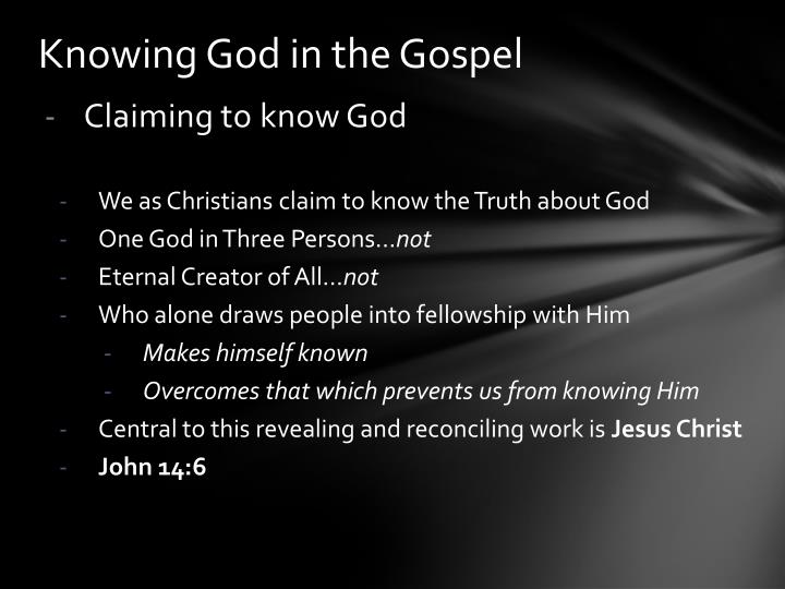 Knowing God in the Gospel