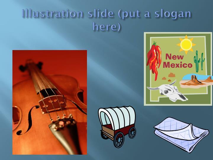Illustration slide (put a slogan here)