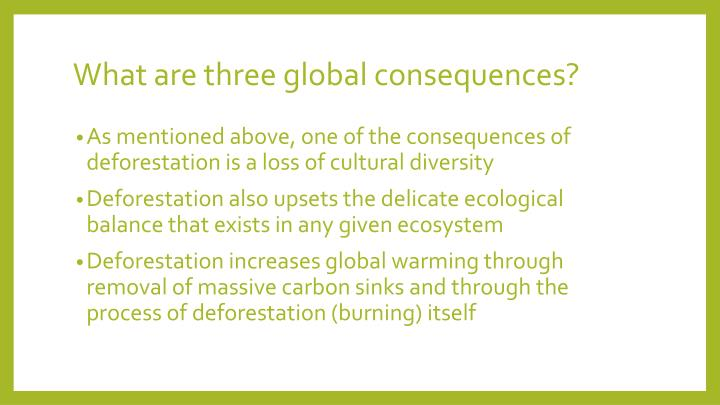 What are three global consequences?