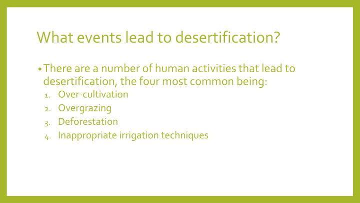 What events lead to desertification?
