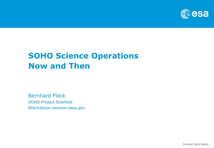 soho science operations now and then n.