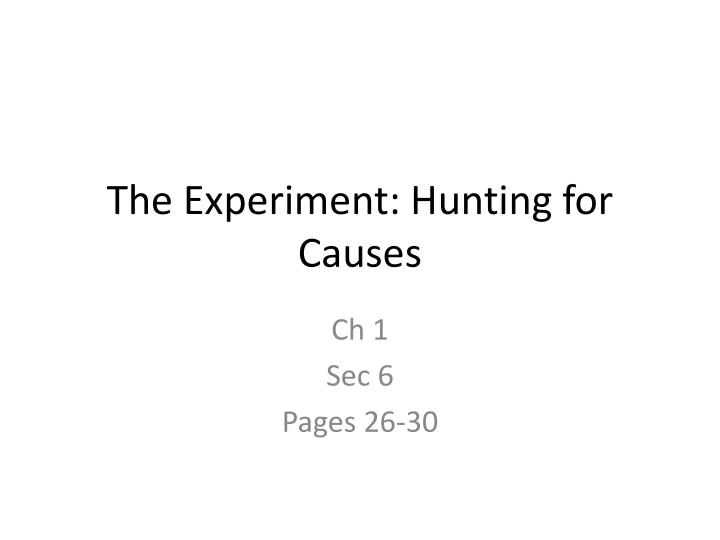 the experiment hunting for causes n.