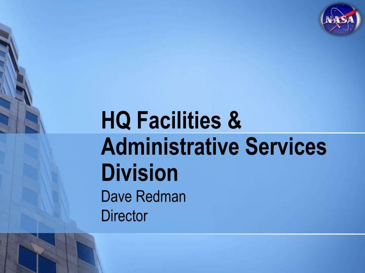 HQ Facilities & Administrative Services Division