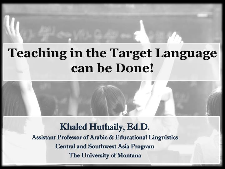 teaching in the target language can be done n.