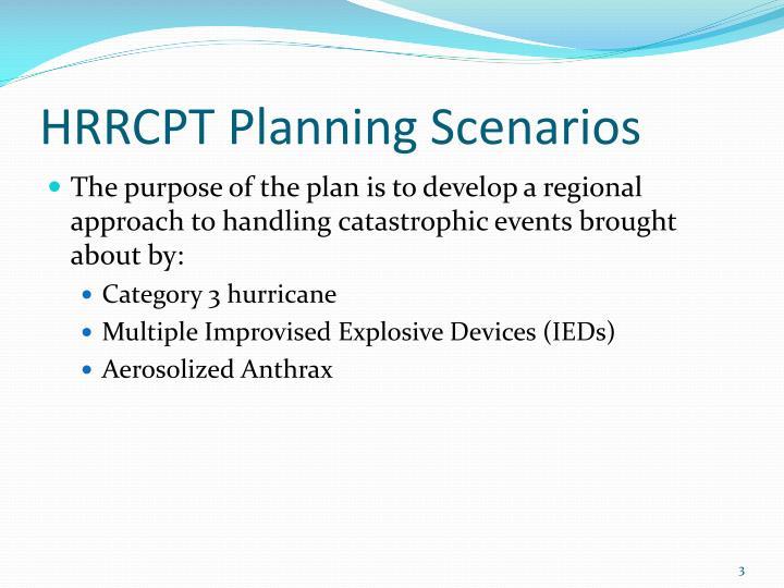 Hrrcpt planning scenarios