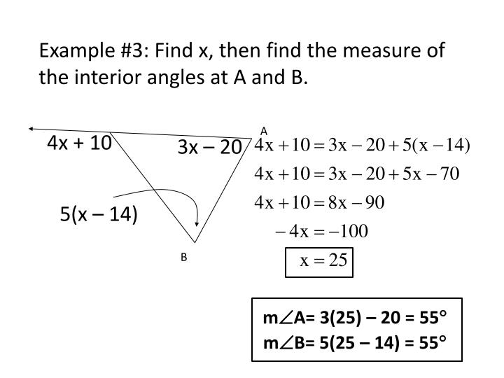 Example #3: Find x, then find the measure of the interior angles at A and B.