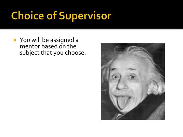 Choice of Supervisor