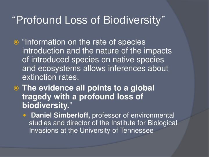 """Profound Loss of Biodiversity"""