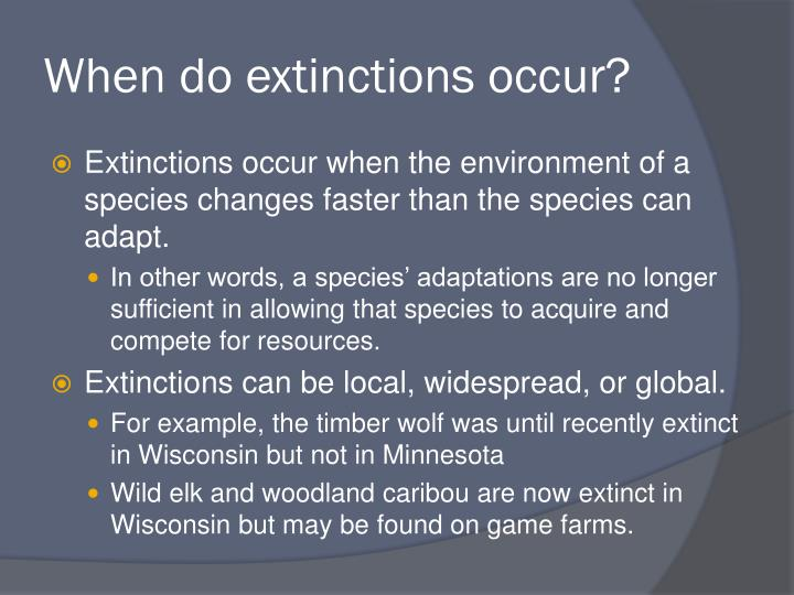 When do extinctions occur?