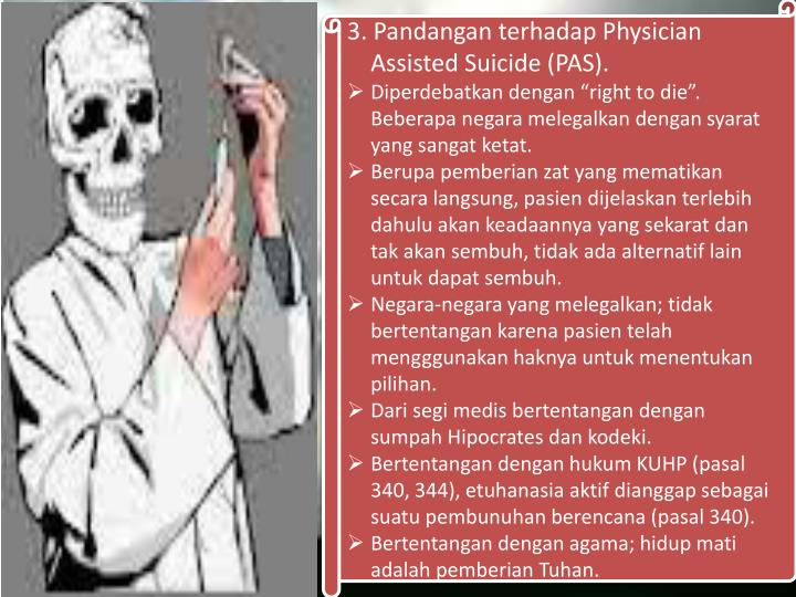 arguments physician assisted suicide pas Doctors debate about physician-assisted suicide approaches to pas in europe are all the strongest arguments in favor of physician-assisted suicide.