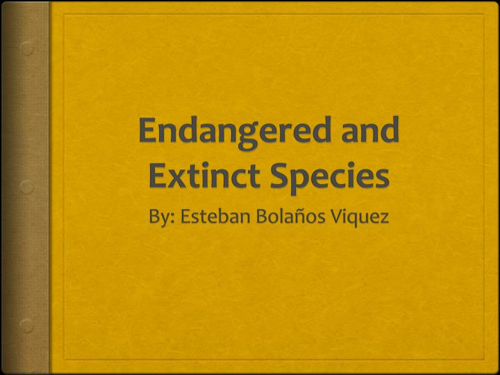 research paper and extinct Subscribe to our endangered species research mailing list.