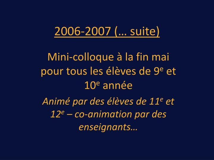 2006-2007 (… suite)