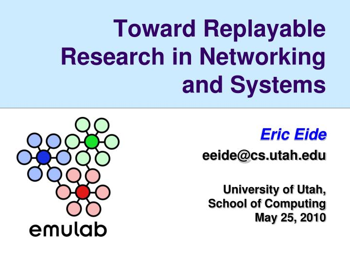 toward replayable research in networking and systems n.