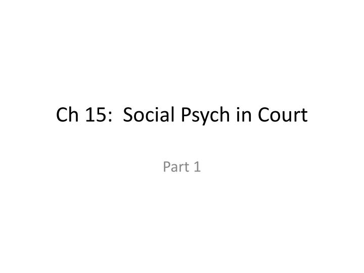 Ch 15 social psych in court