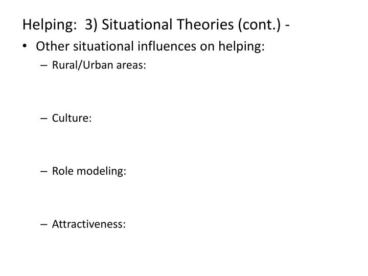 Helping:  3) Situational Theories (cont.) -